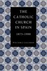 The Catholic Church in Spain, 1875-1998 Cover Image