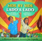 Side by Side/Lado a lado: The Story of Dolores Huerta and Cesar Chavez/La historia de Dolores Huerta y Cesar Chavez (Bilingual Spanish-English Children's Book) Cover Image