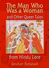 The Man Who Was a Woman and Other Queer Tales of Hindu Lore (Haworth Gay & Lesbian Studies) Cover Image