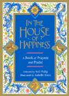 In the House of Happiness: A Book of Prayer and Praise Cover Image