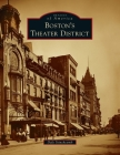 Boston's Theater District (Images of America) Cover Image