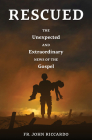 Rescued: The Unexpected and Extraordinary News of the Gospel Cover Image