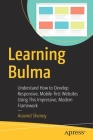 Learning Bulma: Understand How to Develop Responsive, Mobile-First Websites Using This Impressive, Modern Framework Cover Image