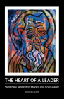 The Heart of a Leader: Saint Paul as Mentor, Model, and Encourager Cover Image