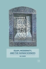 Islam, Modernity, and the Human Sciences Cover Image