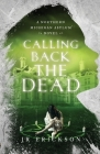 Calling Back the Dead: A Northern Michigan Asylum Novel Cover Image