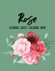 Rose Flowers Coloring Book: An Adult Coloring Book with Flower Collection, Floral Patterns, Stress Relieving Flower Designs for Relaxation Cover Image