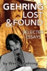 Gehring Lost & Found: Selected Essays Cover Image
