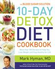 The Blood Sugar Solution 10-Day Detox Diet Cookbook: More than 150 Recipes to Help You Lose Weight and Stay Healthy for Life Cover Image