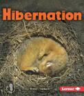 Hibernation (First Step Nonfiction -- Discovering Nature's Cycles) Cover Image