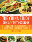 The China Study Quick & Easy Cookbook: Cook Once, Eat All Week with Whole Food, Plant-Based Recipes Cover Image