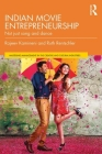 Indian Movie Entrepreneurship: Not Just Song and Dance Cover Image