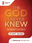 The God I Never Knew Study Guide Cover Image