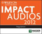 Wiley CPA Exam Review 2012 Impact Audios: Regulation Cover Image