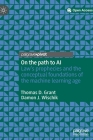 On the Path to AI: Law's Prophecies and the Conceptual Foundations of the Machine Learning Age Cover Image