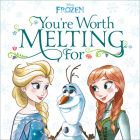 You're Worth Melting For (Disney Frozen) Cover Image