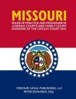 Missouri Rules of Practice and Procedure in Juvenile Courts and Family Court Divisions of The Circuit Court: Complete Rules Current as of March 15, 20 Cover Image