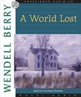 A World Lost: A Novel (Port William) Cover Image