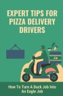 Expert Tips For Pizza Delivery Drivers: How To Turn A Duck Job Into An Eagle Job: Tips For Pizza Delivery Cover Image