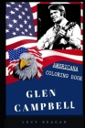 Glen Campbell Americana Coloring Book: Patriotic and a Great Stress Relief Adult Coloring Book Cover Image