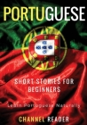 Portuguese Short Stories for Beginners: Learn Portuguese Naturally Cover Image