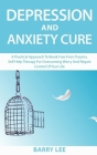 Depression and Anxiety Cure: A practical approach to break free from trauma. Self-help therapy for overcoming worry and regain control of your life Cover Image
