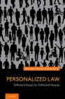 Personalized Law: Different Rules for Different People Cover Image