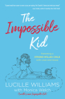 The Impossible Kid: Parenting a Strong-Willed Child with Love and Grace Cover Image