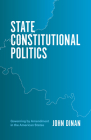 State Constitutional Politics: Governing by Amendment in the American States Cover Image
