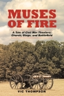 Muses of Fire: A Tale of Civil War Theaters: Church, Stage, and Battlefield Cover Image