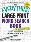 The Everything Large-Print Word Search Book, Volume VII: Classic word search puzzles in large print (Everything®) Cover Image