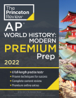 Princeton Review AP World History: Modern Premium Prep, 2022: 6 Practice Tests + Complete Content Review + Strategies & Techniques (College Test Preparation) Cover Image