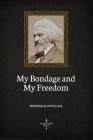 My Bondage and My Freedom (Illustrated) Cover Image