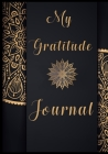My Gratitude Journal: Good Days Start with Gratitude Journal, A 1 Year Mindfulness and Thankfulness Journal Cover Image