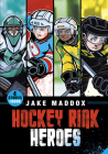 Hockey Rink Heroes (Jake Maddox Sports Stories) Cover Image