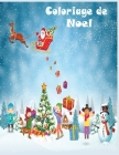 Coloriage de Noel: 45+ illustrations très variées sur le thème de Noël -Grand format A4 - Grand Cahier de coloriage de noël pour enfants! Cover Image