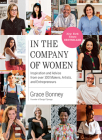 In the Company of Women: Inspiration and Advice from over 100 Makers, Artists, and Entrepreneurs Cover Image