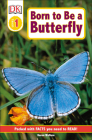 DK Readers L1: Born to Be a Butterfly (DK Readers Level 1) Cover Image