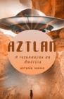 Aztlan: A refundação da América Cover Image