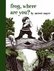 Frog, Where Are You? (A Boy, a Dog, and a Frog) Cover Image