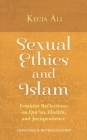 Sexual Ethics and Islam: Feminist Reflections on Qur'an, Hadith, and Jurisprudence Cover Image