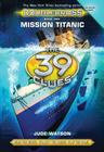 The 39 Clues: Doublecross Book 1: Mission Titanic Cover Image