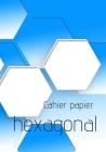 Cahier Papier Hexagonal: Carnet de notes de chimie Organique et de Biochimie avec Tableau périodique des éléments inclus Cover Image