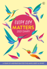 Every Day Matters 2021 Desk Diary: A Year Of Inspiration for the Mind, Body and Spirit Cover Image