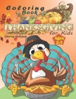 Thanksgiving Coloring Book for Kids Ages 2-5: A Collection of Fun and Easy Thanksgiving Coloring Pages for Kids, Toddlers and Preschool - Thanksgiving Cover Image