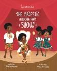 Princess Nana Afia: The Majestic African Hair Show Cover Image