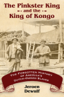 Pinkster King and the King of Kongo: The Forgotten History of America's Dutch-Owned Slaves Cover Image