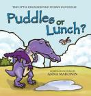 Puddles or Lunch?: The Little Dinosaur Who Stomps in Puddles Cover Image