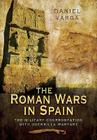The Roman Wars in Spain: The Military Confrontation with Guerrilla Warfare Cover Image