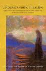 Understanding Healing: Meditative Reflections on Deepening Medicine Through Spiritual Science Cover Image
